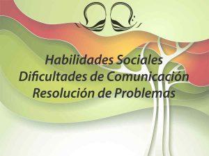 Habilidades Sociales, Dificultades de Comunicación, Resolución de Problemas